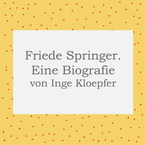 Friede Springer Inge Kloepfer - kultur4all.de